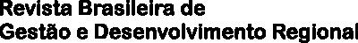 Revista Brasileira de Gestão e Desenvolvimento Regional